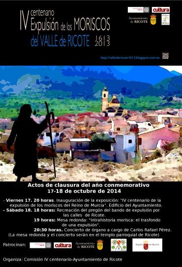 CLAUSURA IV CENTENARIO DE LA EXPULSIÓN DE LOS MORISCOS DEL VALLE DE RICOTE 1613/2013